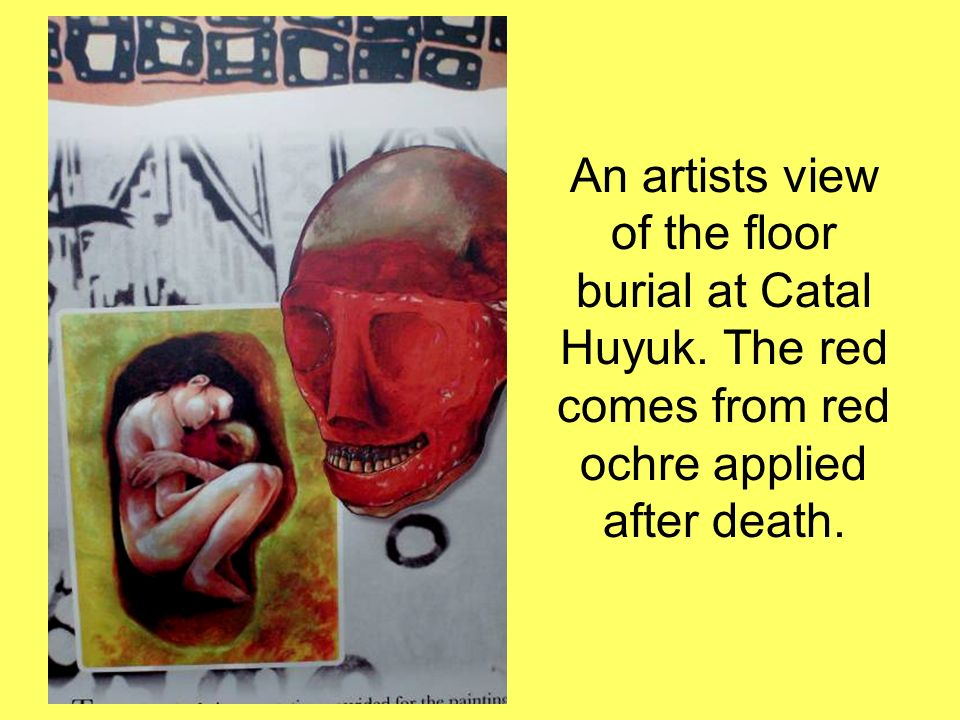 An artists view of the floor burial at Catal Huyuk