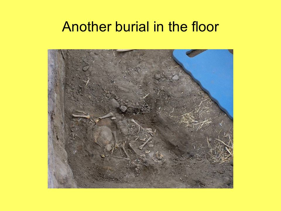 Another burial in the floor