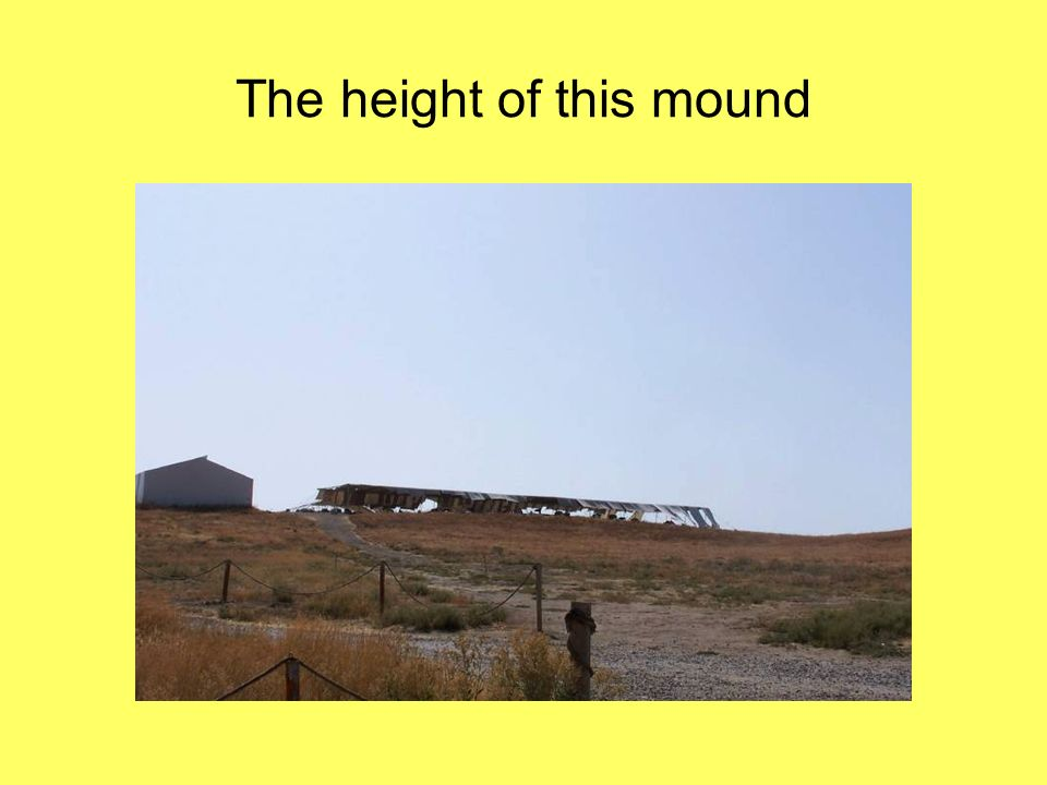 The height of this mound