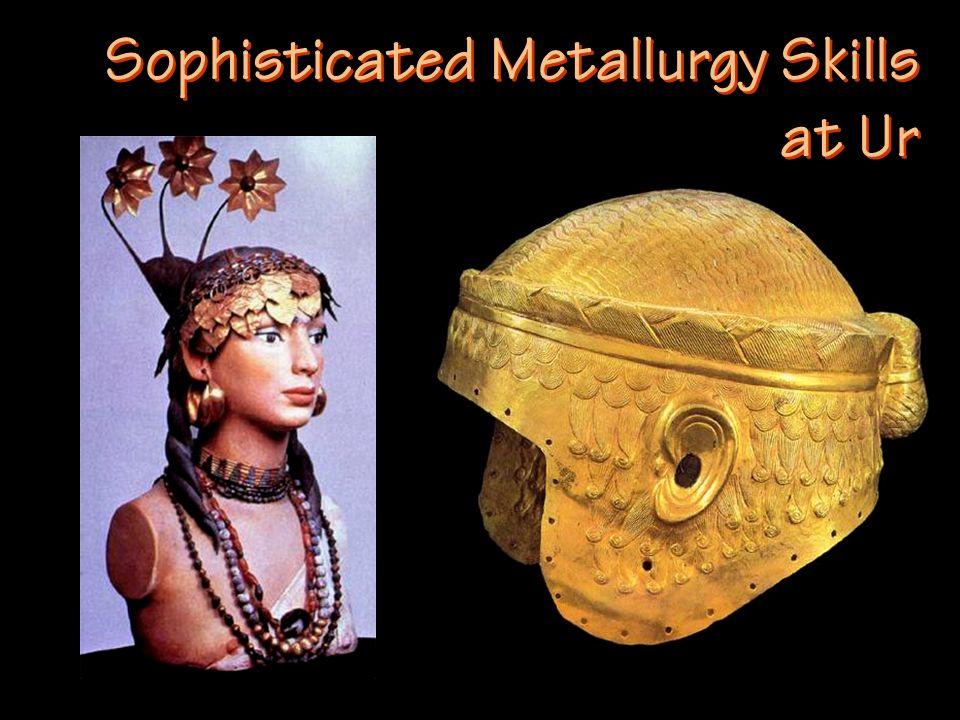 Sophisticated Metallurgy Skills at Ur