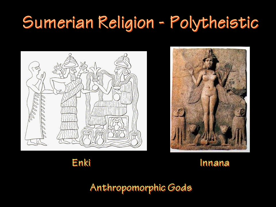 Sumerian Religion - Polytheistic