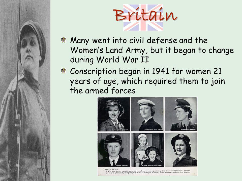 Britain Many went into civil defense and the Women's Land Army, but it began to change during World War II.