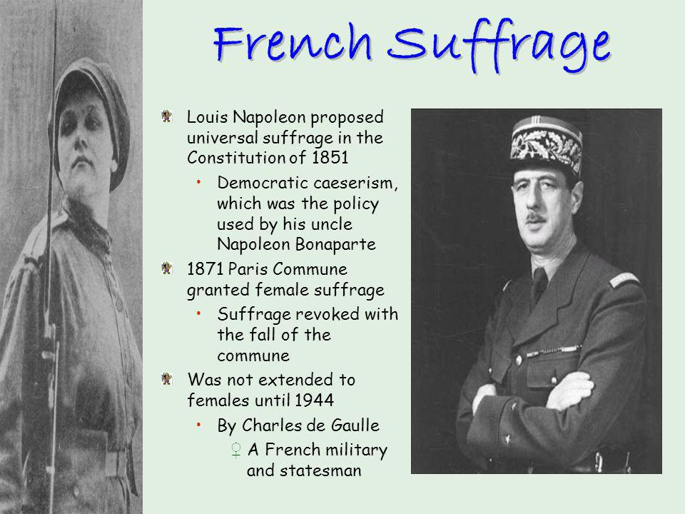 French Suffrage Louis Napoleon proposed universal suffrage in the Constitution of
