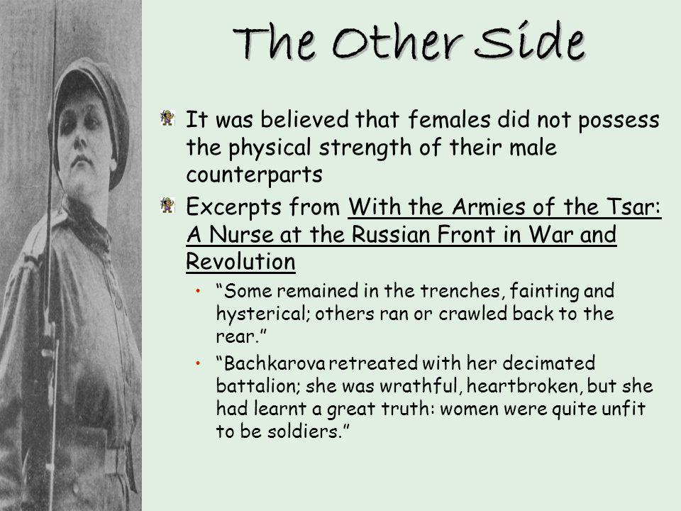 The Other Side It was believed that females did not possess the physical strength of their male counterparts.