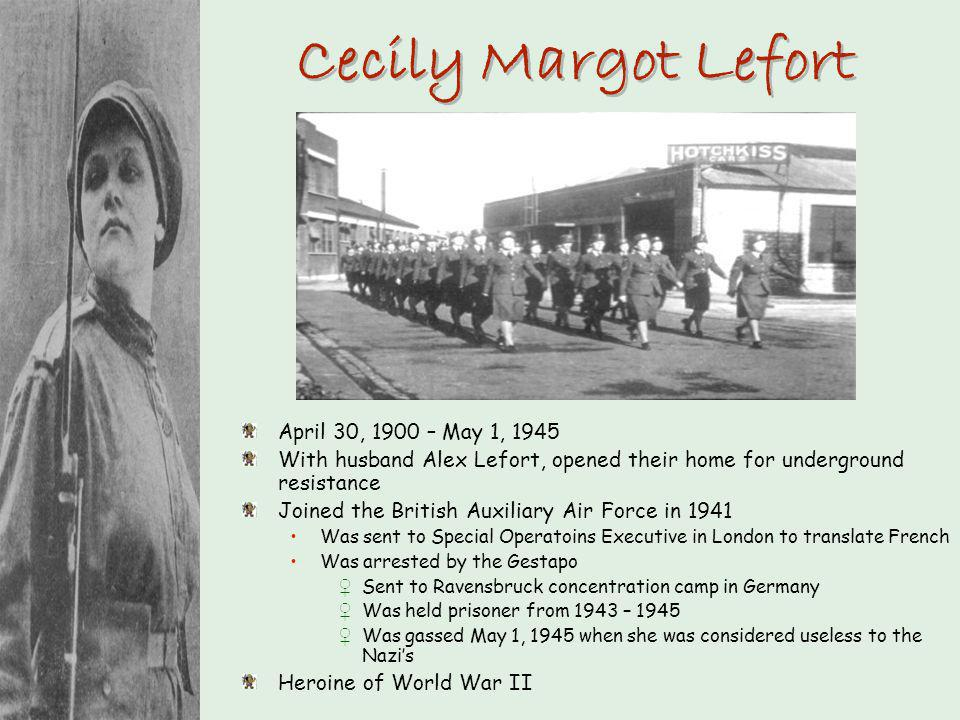 Cecily Margot Lefort April 30, 1900 – May 1, 1945