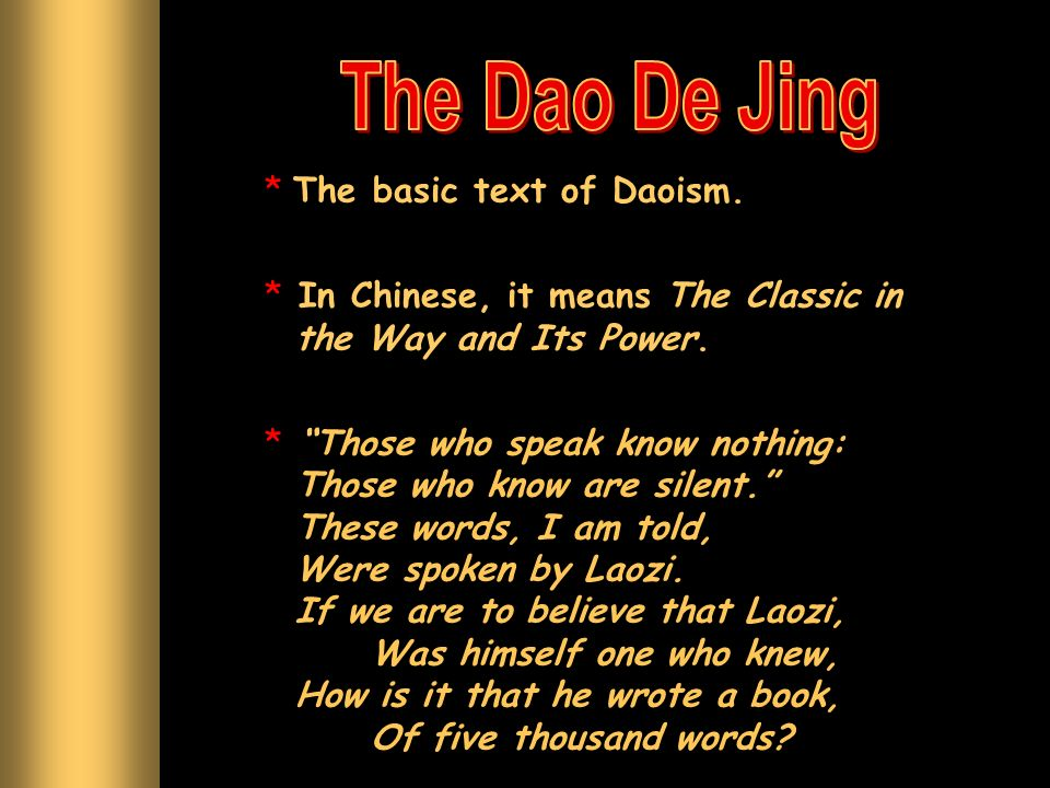 The Dao De Jing The basic text of Daoism.