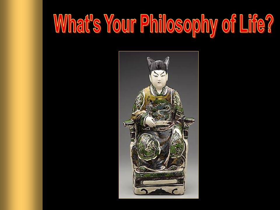 What s Your Philosophy of Life