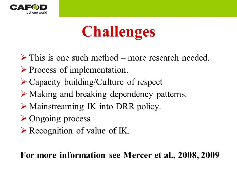 Challenges This is one such method – more research needed.
