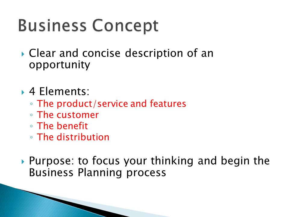 Business Concept Clear and concise description of an opportunity