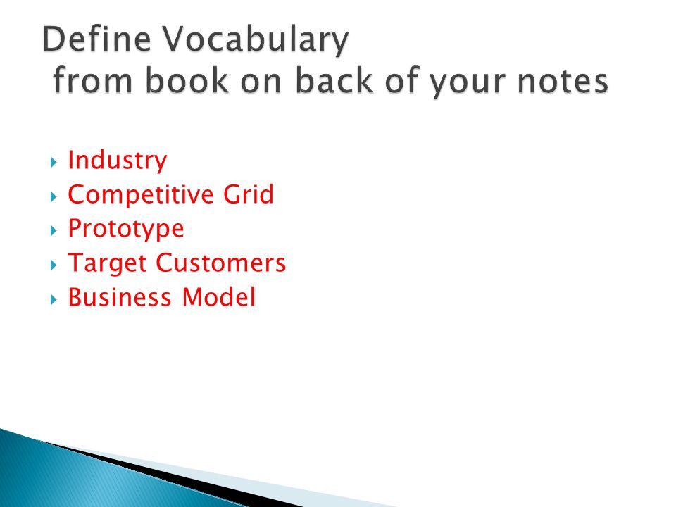 Define Vocabulary from book on back of your notes