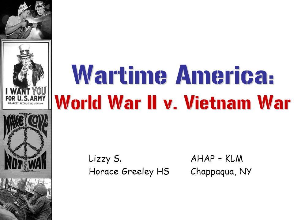 Wartime America: World War II v. Vietnam War