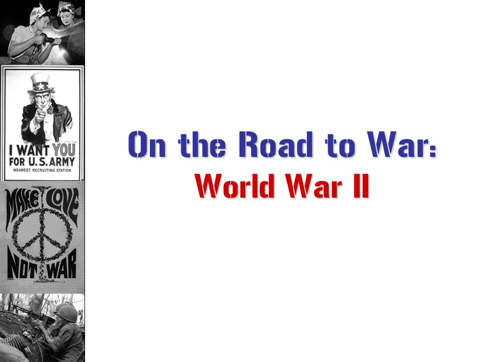 On the Road to War: World War II
