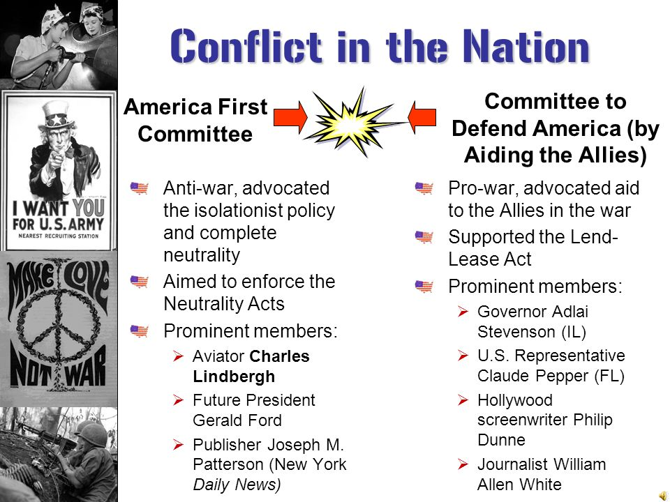 Conflict in the Nation Committee to Defend America (by Aiding the Allies) America First Committee.
