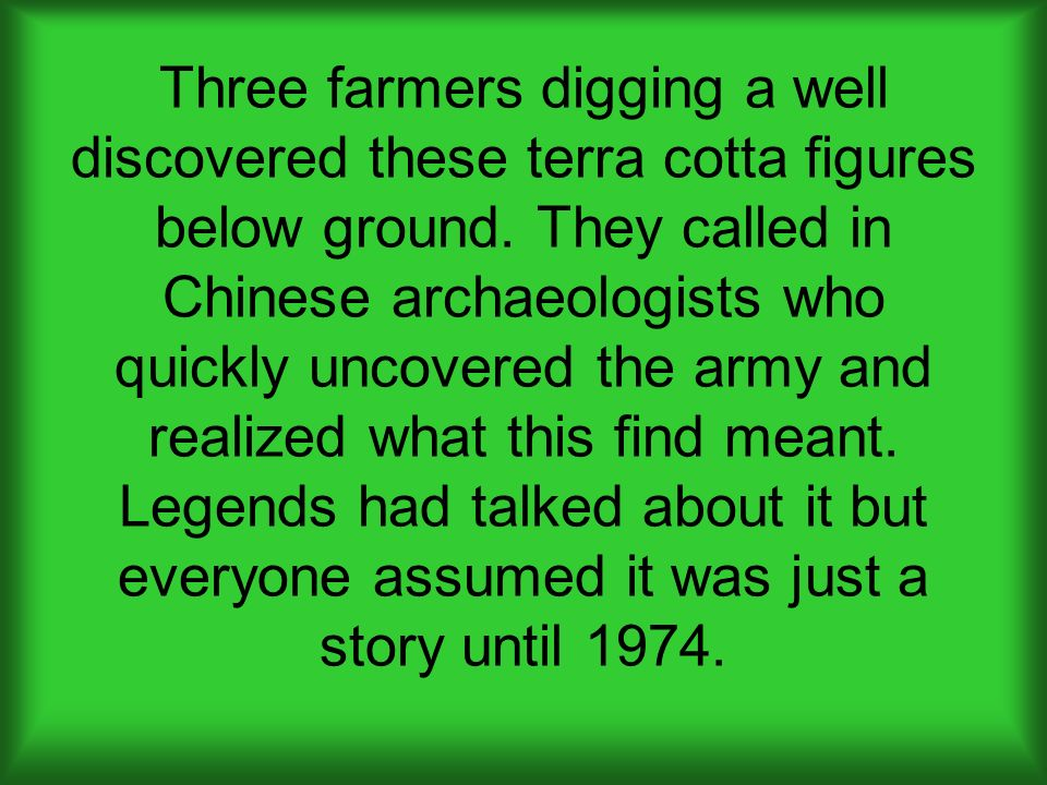 Three farmers digging a well discovered these terra cotta figures below ground.