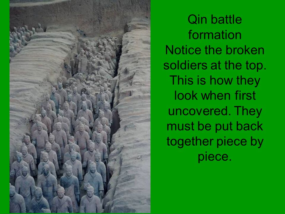 Qin battle formation Notice the broken soldiers at the top