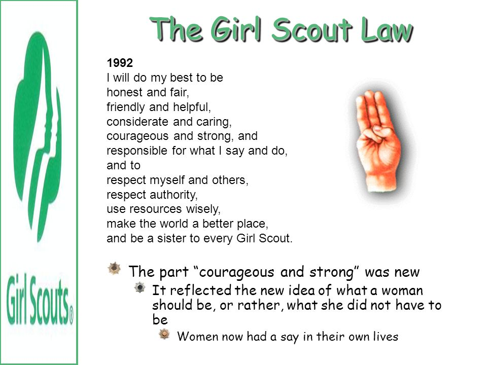 The Girl Scout Law The part courageous and strong was new