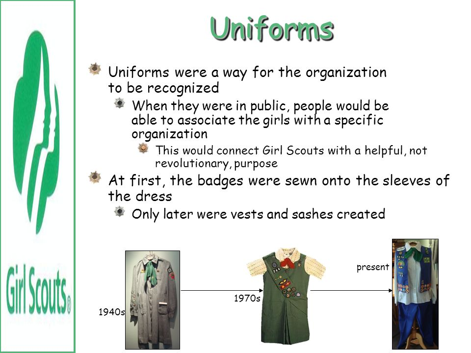 Uniforms Uniforms were a way for the organization to be recognized