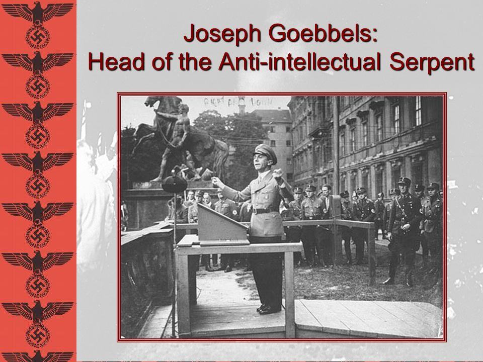 Joseph Goebbels: Head of the Anti-intellectual Serpent