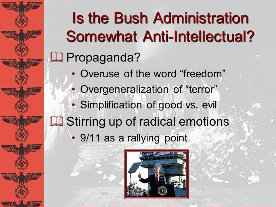Is the Bush Administration Somewhat Anti-Intellectual
