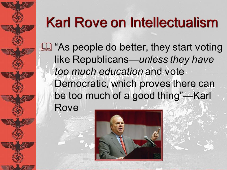 Karl Rove on Intellectualism