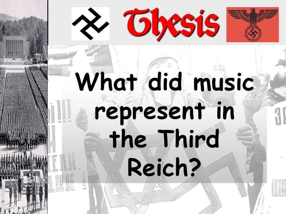 What did music represent in the Third Reich