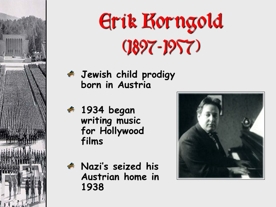 Erik Korngold (1897-1957) Jewish child prodigy born in Austria