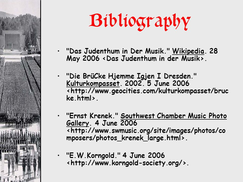 Bibliography Das Judenthum in Der Musik. Wikipedia. 28 May 2006 <Das Judenthum in der Musik>.