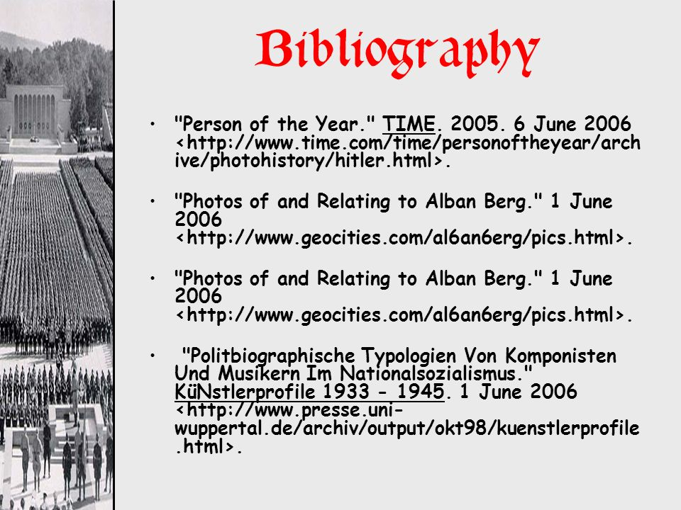 Bibliography Person of the Year. TIME. 2005. 6 June 2006 <http://www.time.com/time/personoftheyear/archive/photohistory/hitler.html>.