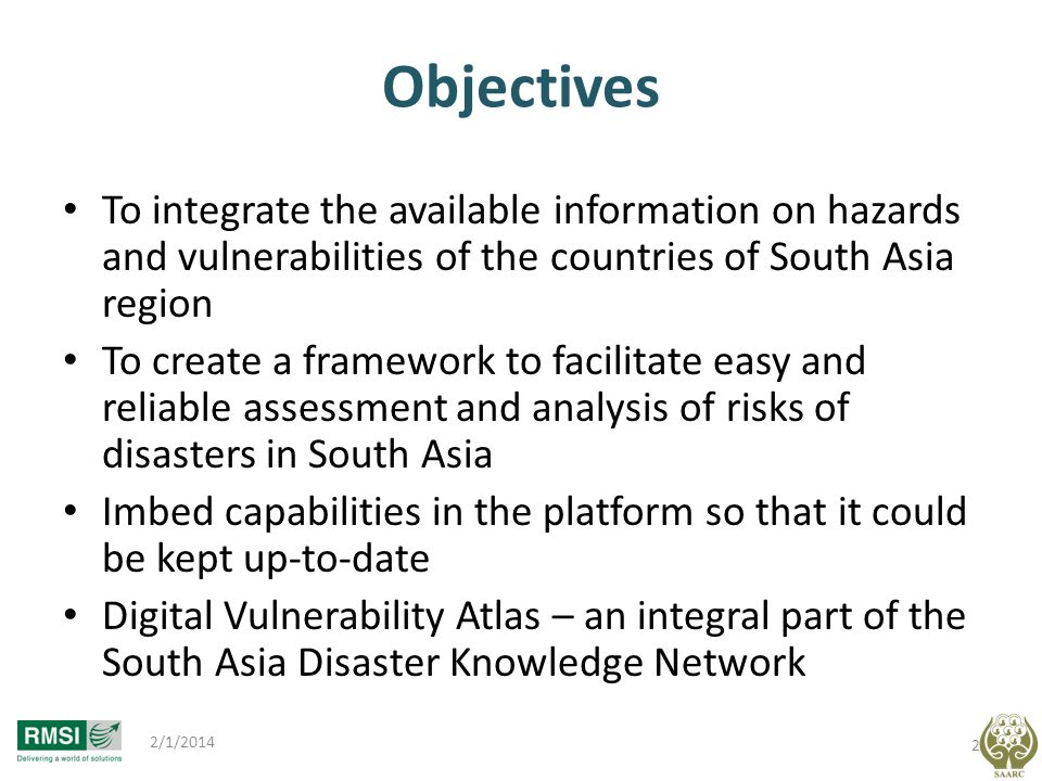 Objectives To integrate the available information on hazards and vulnerabilities of the countries of South Asia region.