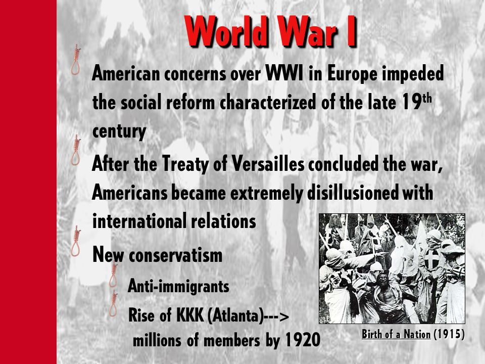 World War IAmerican concerns over WWI in Europe impeded the social reform characterized of the late 19th century.