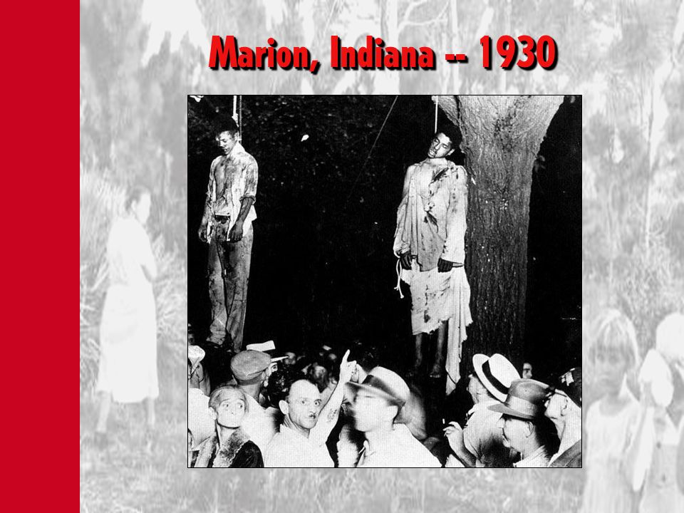 Marion, Indiana -- 1930The infamous Lawrence Beitler photograph, 1930.