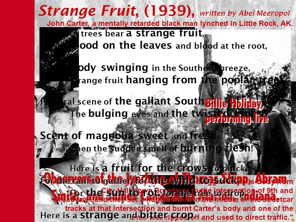 Strange Fruit, (1939), written by Abel Meeropol