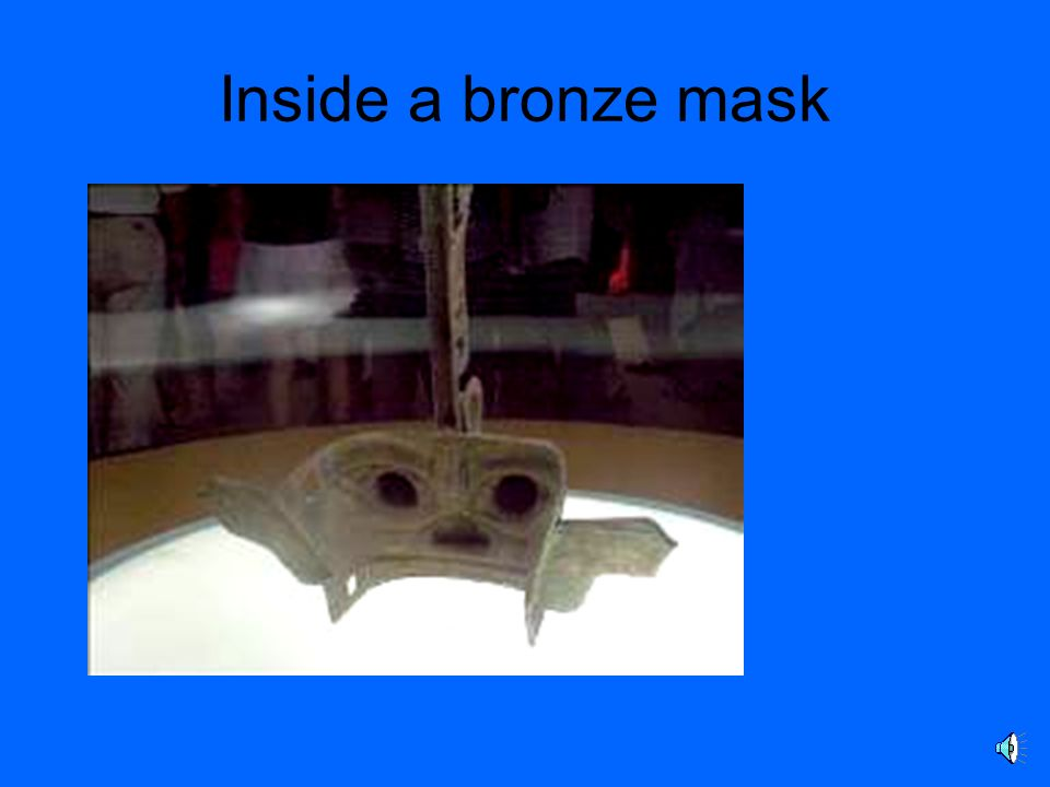 Inside a bronze mask