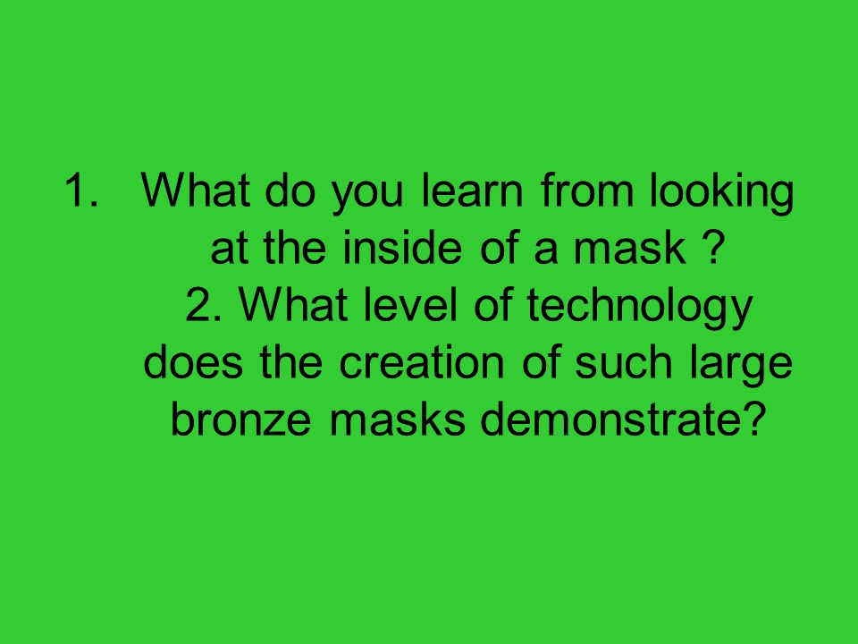 What do you learn from looking at the inside of a mask. 2