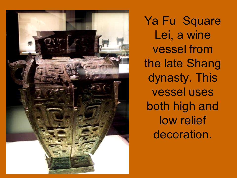 Ya Fu Square Lei, a wine vessel from the late Shang dynasty