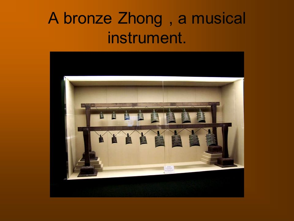 A bronze Zhong , a musical instrument.