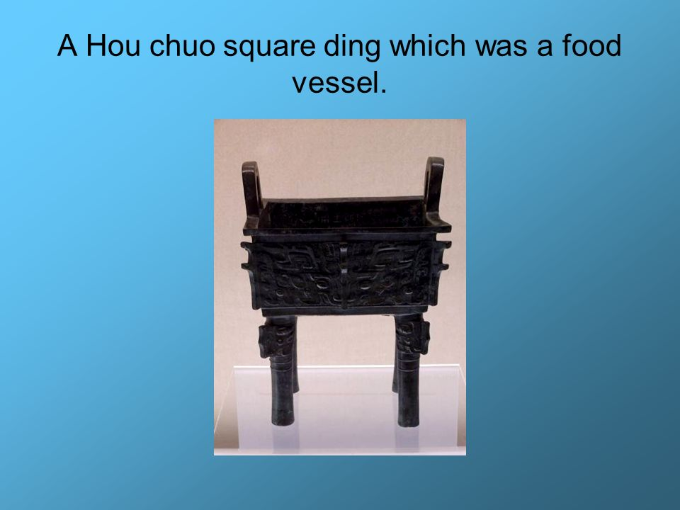 A Hou chuo square ding which was a food vessel.