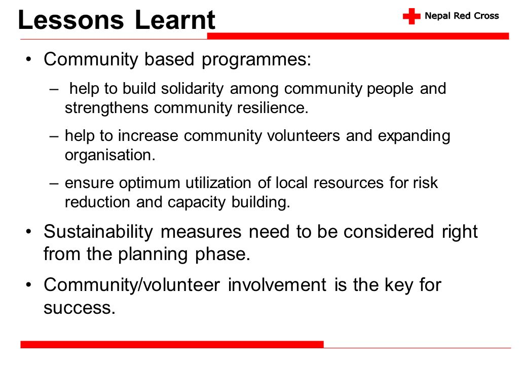 Lessons Learnt Community based programmes: