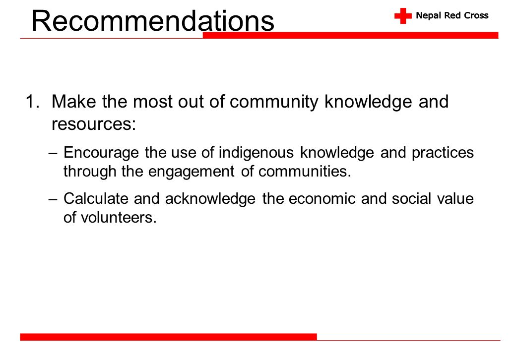 Recommendations Make the most out of community knowledge and resources: