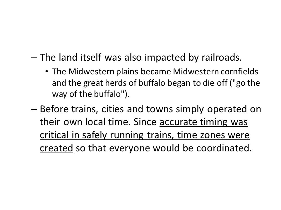 The land itself was also impacted by railroads.