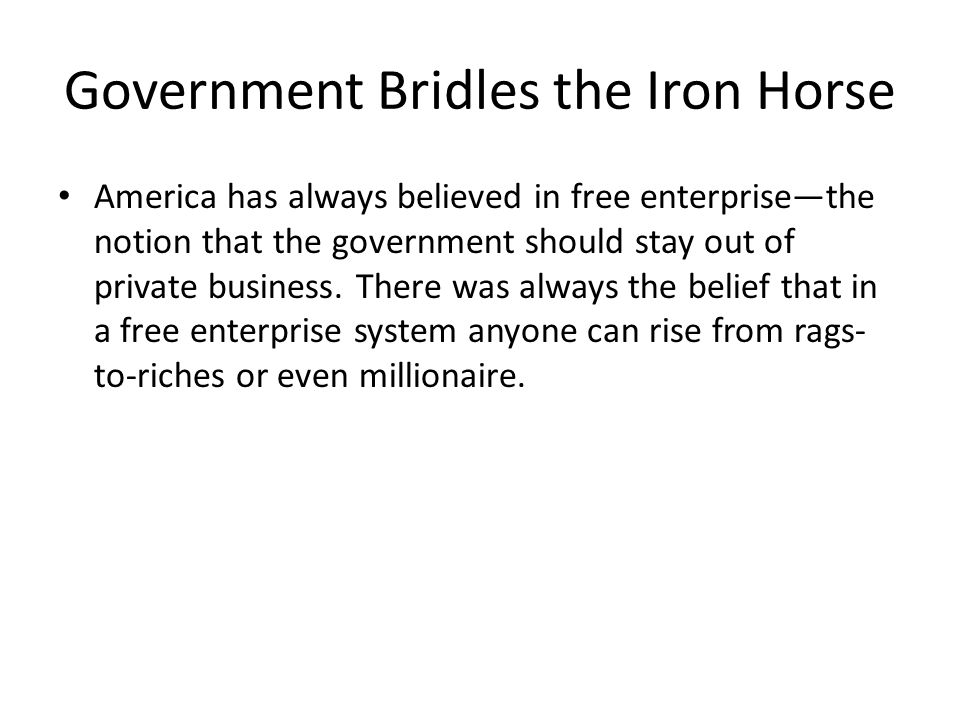 Government Bridles the Iron Horse