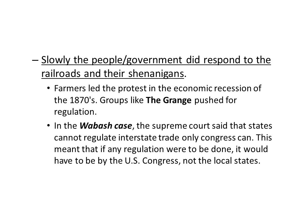 Slowly the people/government did respond to the railroads and their shenanigans.