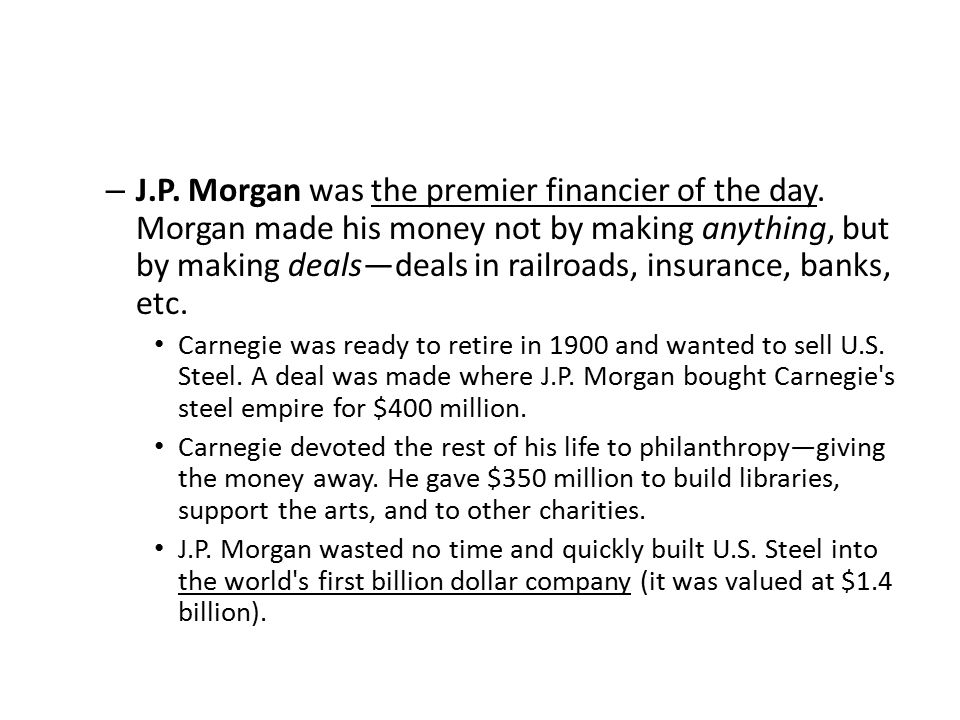 J. P. Morgan was the premier financier of the day