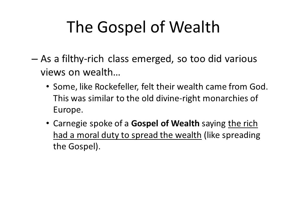The Gospel of Wealth As a filthy-rich class emerged, so too did various views on wealth…