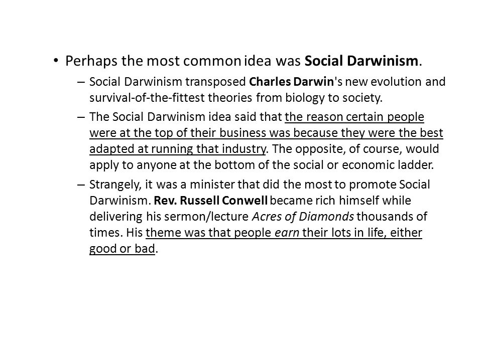 Perhaps the most common idea was Social Darwinism.