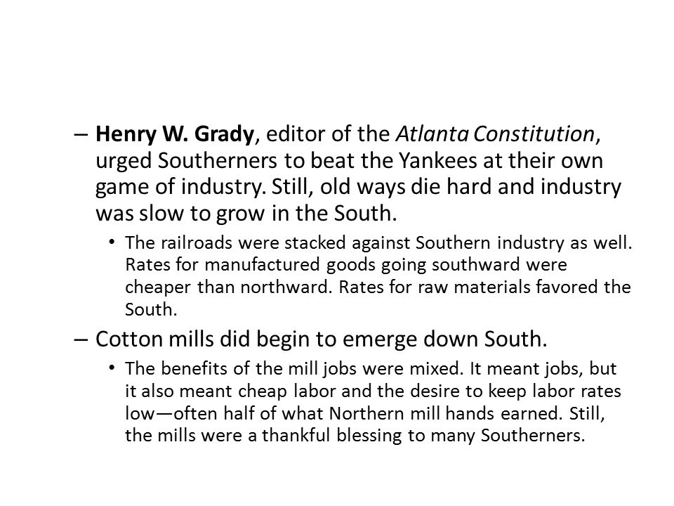 Cotton mills did begin to emerge down South.