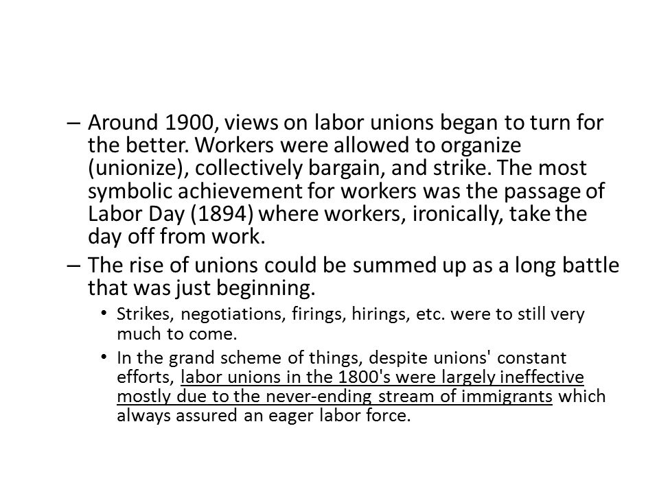 Around 1900, views on labor unions began to turn for the better