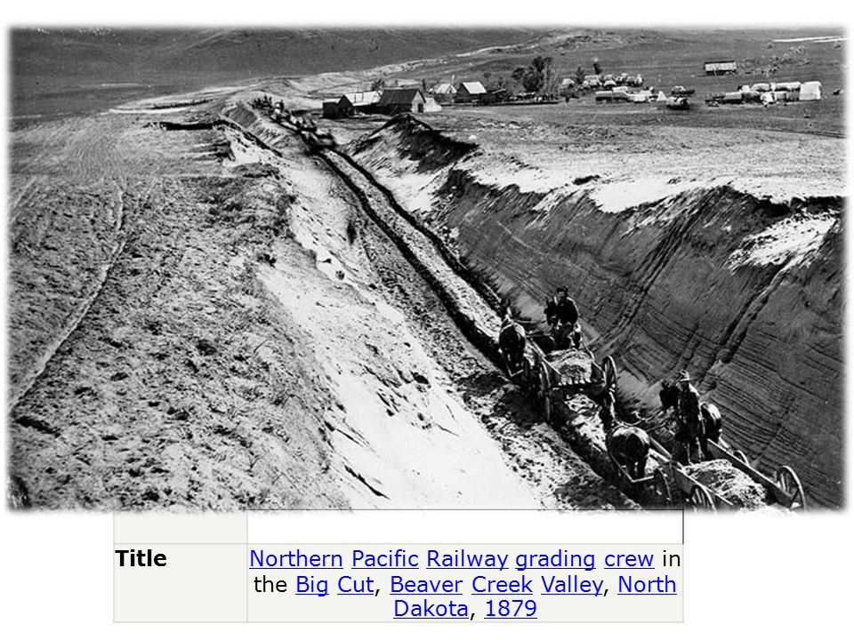 Title Northern Pacific Railway grading crew in the Big Cut, Beaver Creek Valley, North Dakota, 1879
