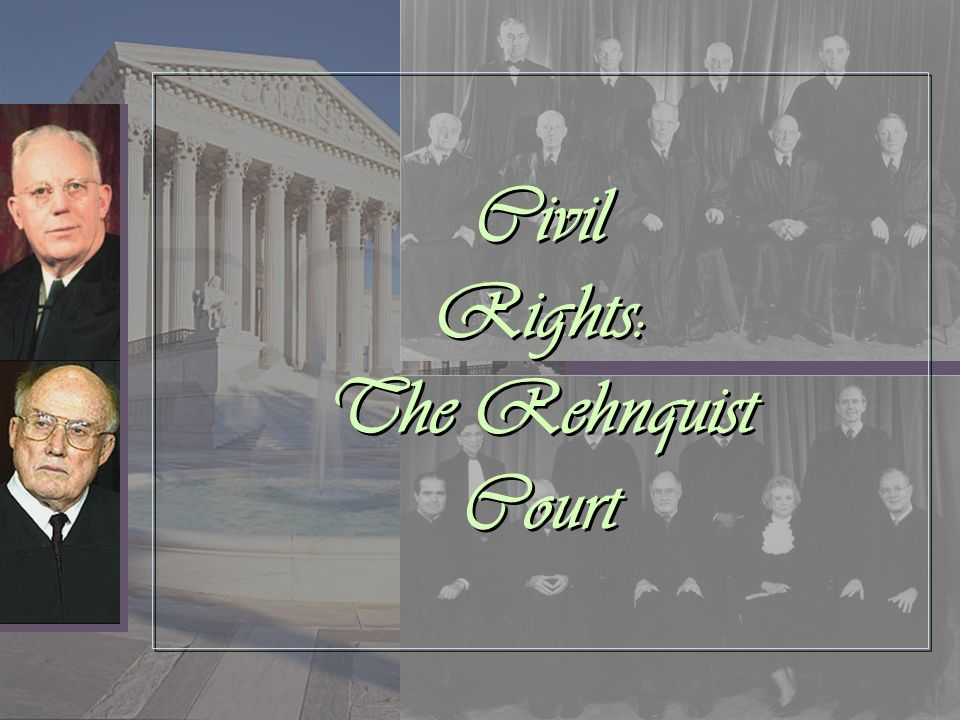 Civil Rights: The Rehnquist Court