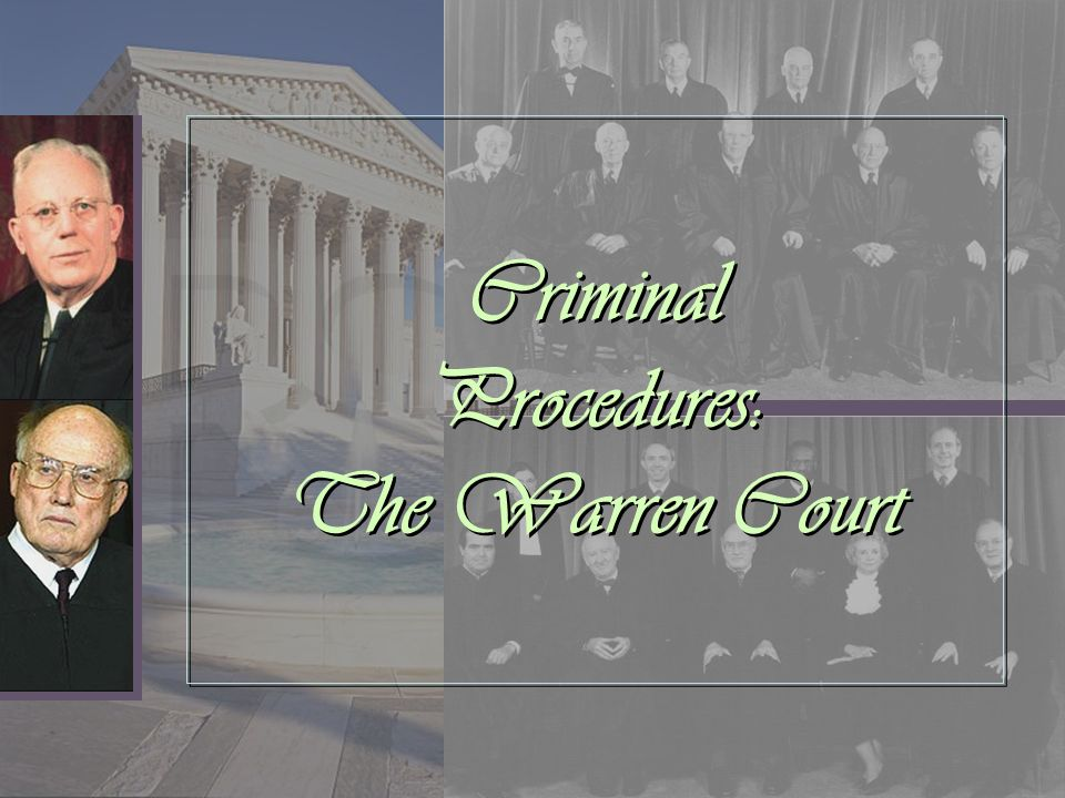 Criminal Procedures: The Warren Court